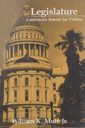 Legislature: California's School for Politics book cover